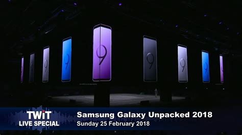 samsung galaxy unpacked 2018 twit specials 327 youtube