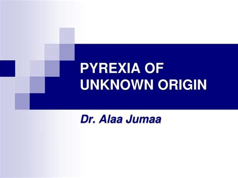 Ppt Pyrexia Of Unknown Origin Powerpoint Presentation