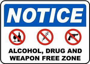 Alcohol Weapon Drug Free Zone Sign F7138 - by SafetySign.com