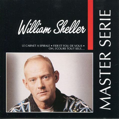 He's not a flaming sometimes i listen to william sheller. William Sheller - Master Serie (1991, CD) | Discogs