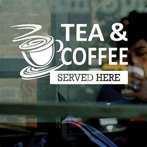 tea coffee served here vinyl window sticker decal With starting a vinyl lettering business