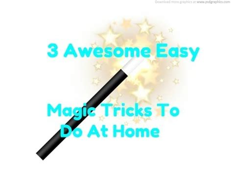 3 Awesome Easy Magic Tricks To Do At Home Youtube