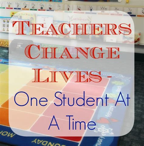 Teachers Change Lives  One Child At A Time