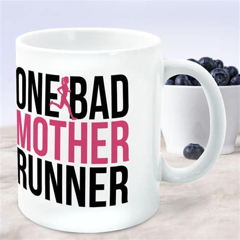 Running Coffee Mug  One Bad Mother Runner  Gone For A Run