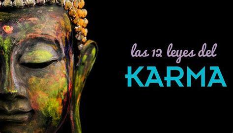 el karma existe y est 225 actuando en tu vida lo creas o no