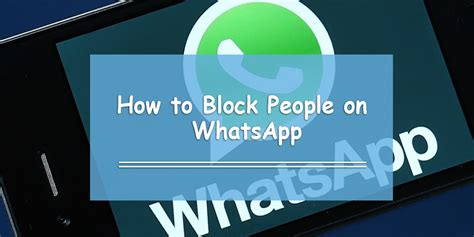 how to block someone on whatsapp iphone how to block on whatsapp sense