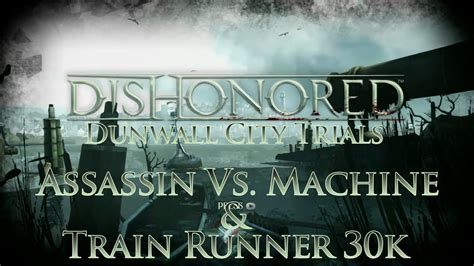 Dishonored Dunwall City Trials Assassin Vs Machine