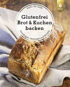 Brot Backen Glutenfrei : glutenfrei brot kuchen backen horbacher m hle ~ Frokenaadalensverden.com Haus und Dekorationen