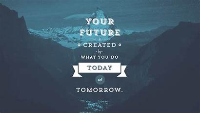 Today Future Motivational Created Wallpapers Background Wall
