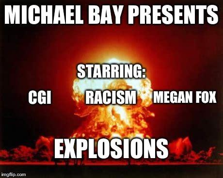 Michael Bay Memes - nuclear explosion meme imgflip