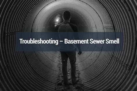 basement sewer smell sewer smell  basement