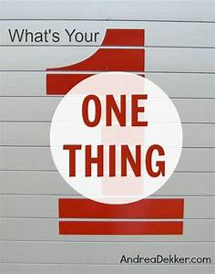 """What's Your """"One Thing""""? - Andrea Dekker"""