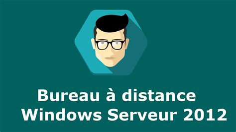 bureau a distance sous windows server 2012 remote desktop