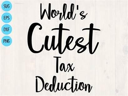 Tax Deduction Svg Cutest Deductions Worlds