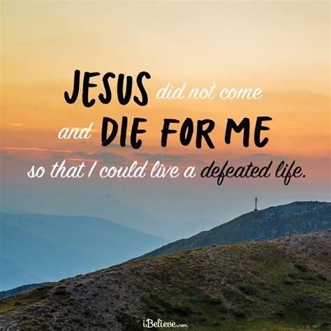 jesus didnt die      defeated life