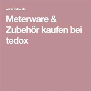Tedox Stoffe Meterware : meterware zubeh r kaufen bei tedox stoffe pinterest wolle kaufen zubeh r und n hen ~ Yasmunasinghe.com Haus und Dekorationen
