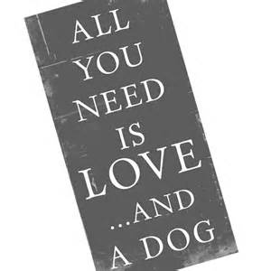 Love Is All You Need a Sign and Dog