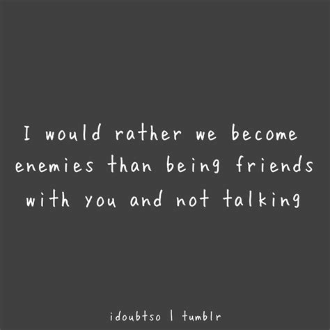 Not Quotes Not Being Friends Anymore Quotes Quotesgram