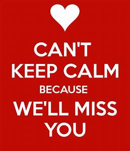 We Will Miss You : can 39 t keep calm because we 39 ll miss you poster priya keep calm o matic ~ Orissabook.com Haus und Dekorationen