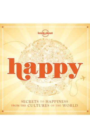 happy secrets  happiness   cultures   world