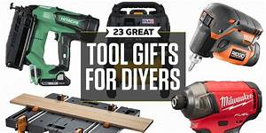 Best Tool Gifts For Diyers