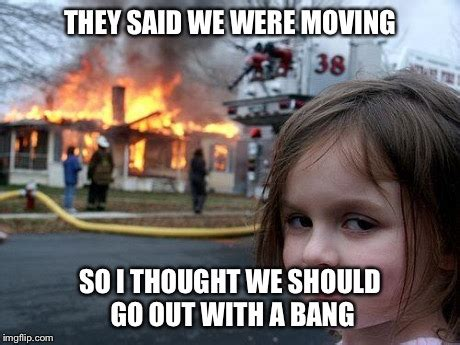 Moving Meme Pictures - disaster girl meme imgflip
