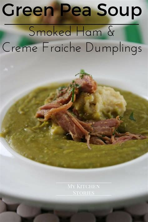 my green kitchen stories green pea soup smoked ham creme fraiche dumplings my 3418
