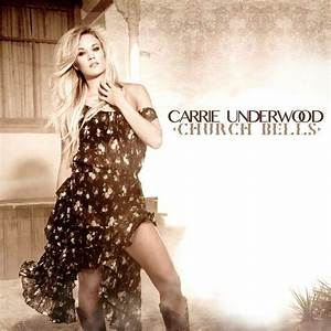 """Single Review: Carrie Underwood, """"Church Bells"""" – Country ..."""