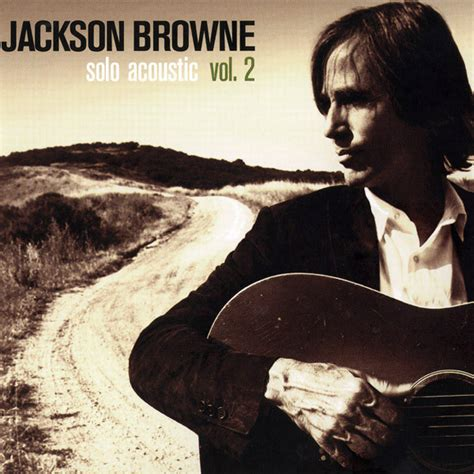 jackson browne solo acoustic vol  releases discogs