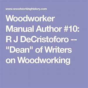 Woodworker Manual Author  10  R J Decristoforo