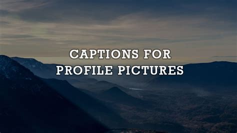 caption for profile picture what you need most anycaption