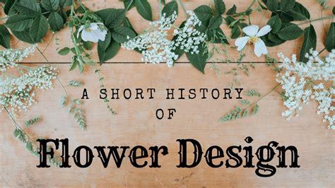 short history  floral design owlcation