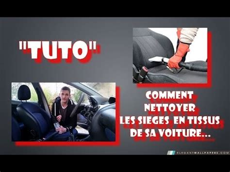 comment nettoyer les sieges de voiture quot tuto quot comment nettoyer les sièges en tissus de sa voiture