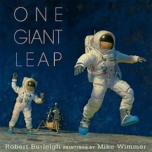 One Giant Leap by Robert Burleigh — Reviews, Discussion ...