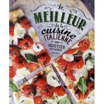 livre de cuisine italienne le meilleur de la cuisine italienne 200 recettes