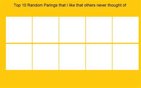 Top 10 Random Pairings Meme Blank By Mr-wolfman-thomas On