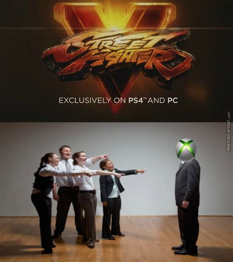 Street Fighter Memes - silly xbox street fighter is for good consoles by ilovgmod meme center