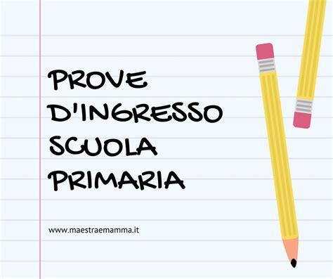 Prove Di Ingresso Scuola Primaria by Raccolta Di Prove D Ingresso Per La Scuola Primaria