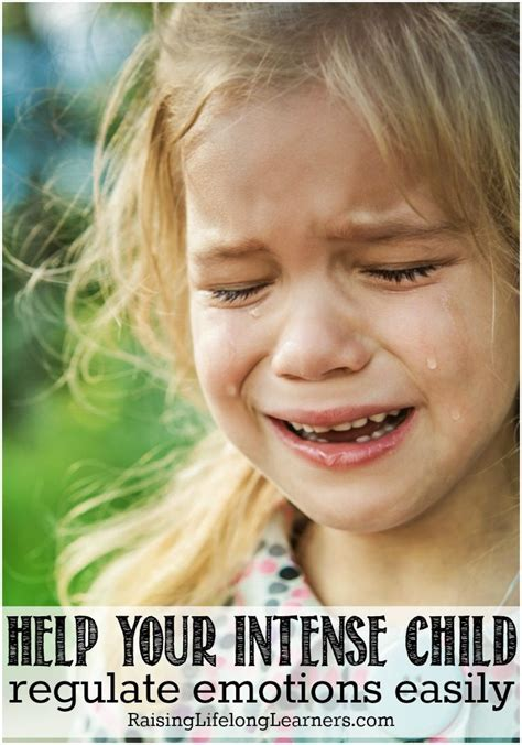 Help Your Intense Child Regulate Emotions Easily With