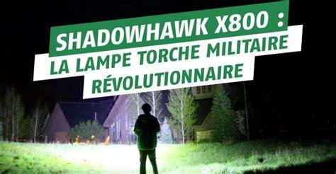 shadowhank x800 la le torche militaire la plus puissante du monde