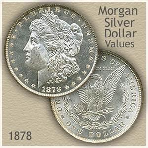 Morgan Dollar Coin Value Chart 1878 Morgan Silver Dollar Value Discover Their Worth