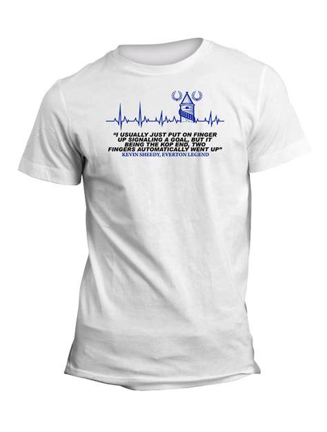 buy printed tees kevin sheedy everton legend quote tshirt