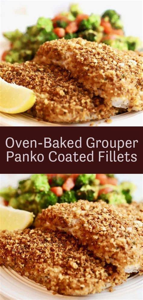 grouper baked recipes recipe oven easy fillets crispy coated panko