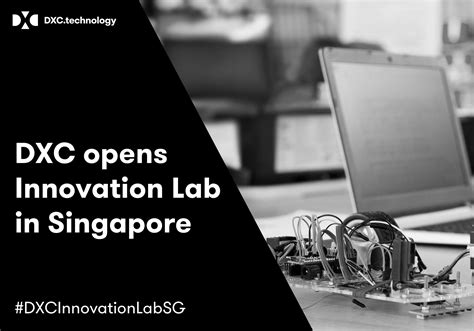 Dxc Technology Opens Digital Innovation Lab In Singapore