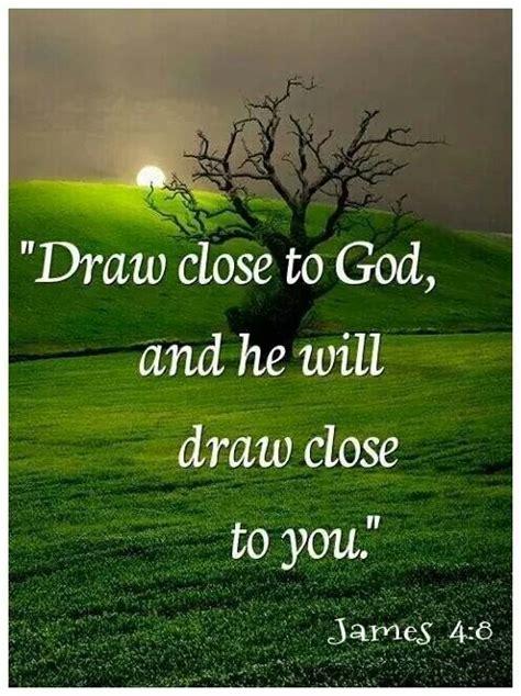 draw close  god     savior