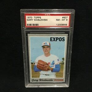 A card that has been professionally graded at a 10 is worth many times more than a graded card at 3.5. GARY WASLEWSKI EXPOS 1970 TOPPS BASEBALL CARD #607 GRADED NEAR MINT PSA 8   eBay