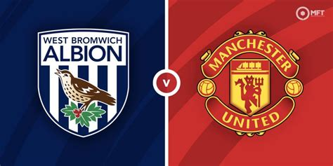 West Bromwich Albion vs Manchester United Prediction and ...