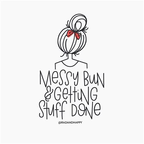 • svg file • dxf file • pdf cutting guide • high messy bun and getting stuff done svg cutting files. Messy Bun and Getting Stuff Done handlettering by rad and ...