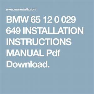 Bmw 65 12 0 029 649 Installation Instructions Manual Pdf