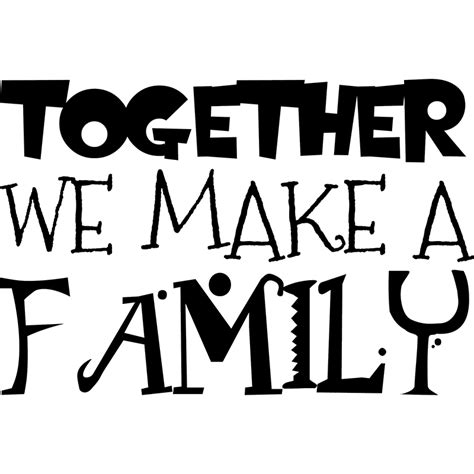 Sticker Together We Make A Family